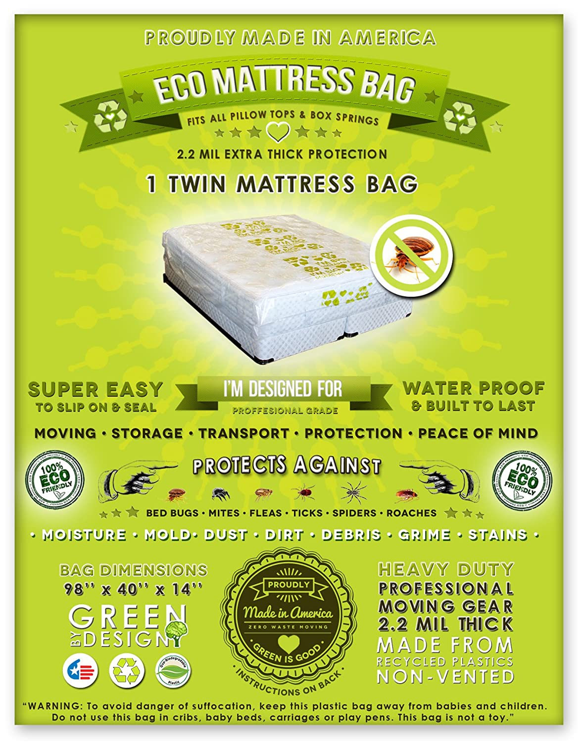 1 Twin Size Mattress Bag. Fits All Pillow Tops and Box Springs. Ideal for Moving, Storage and Protecting Your Mattress. Heavy Duty Professional Grade. Easy to Slip on and Seal. Sleep with Peace of Mind and Don't Let the Bed B