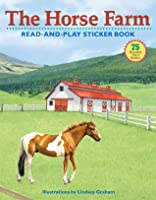 The Horse Farm [With 80 Reusable Vinyl Stickers]