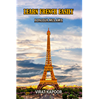 LEARN FRENCH EASILY: BONJOUR MES AMIS (English Edition)