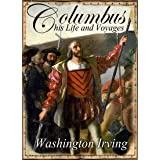 The Life and Voyages of Christopher Columbus (Illustrated)