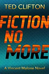 Fiction No More (Vincent Malone Book 3) Kindle Edition