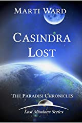 Casindra Lost: Paradisi Chronicles (Lost Mission Series Book 1) Kindle Edition