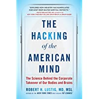 The Hacking of the American Mind: The Science Behind the Corporate Takeover of Our...