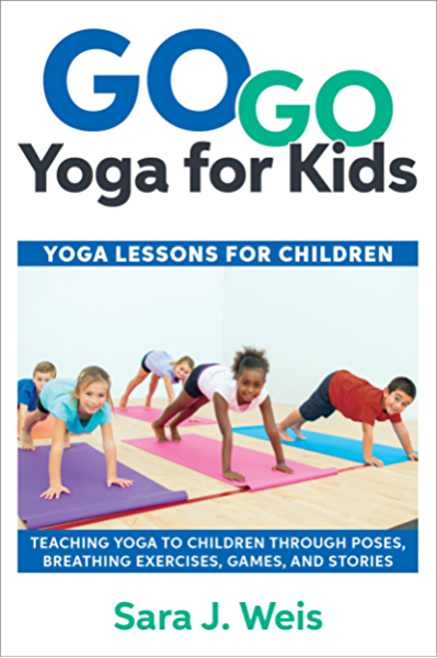 Go Go Yoga For Kids Yoga Lessons For Children Kindle Edition By Weis Sara J Crafts Hobbies Home Kindle Ebooks Amazon Com