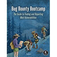 Bug Bounty Bootcamp: The Guide to Finding and Reporting Web Vulnerabilities