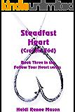 Steadfast Heart (Follow Your Heart Book 3)