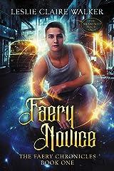 Faery Novice: The Awakened Magic Saga (The Faery Chronicles Book 1) Kindle Edition
