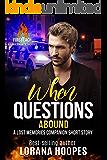 When Questions Abound (A clean single author romantic suspense): A Lost Memories Companion Book