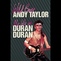 Wild Boy: My Life with Duran Duran