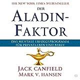 Der Aladin-Faktor: Das mentale Erfolgsprogramm für Privatleben und Beruf