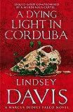 A Dying Light In Corduba: (Falco 8)