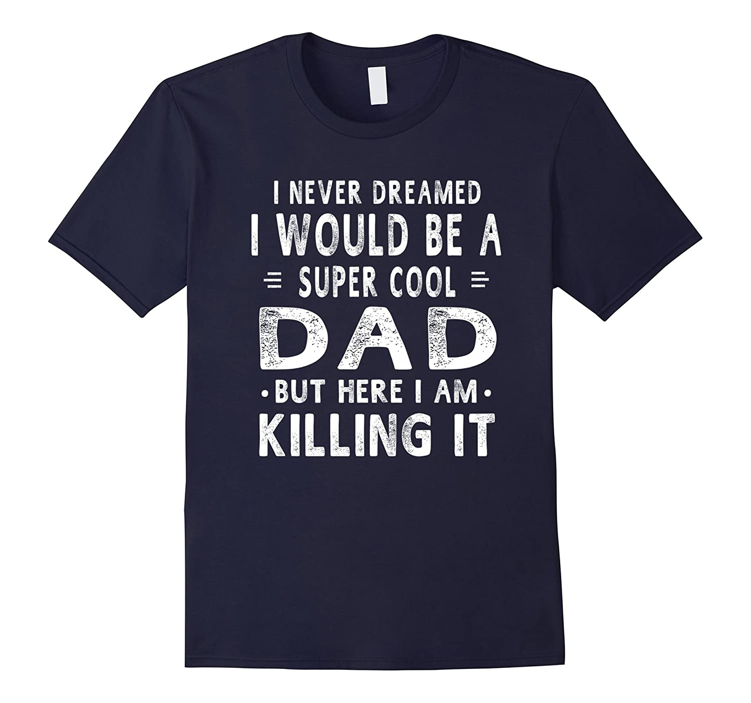 A Super Cool Dad Daddy Fathers Day Gift Men T Shirt-TH