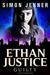 Ethan Justice: Guilty (Ethan Justice - A Private Investigator Series Book 4) Kindle Edition