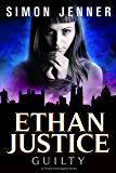 Ethan Justice: Guilty (Ethan Justice - A Private Investigator Series Book 4)