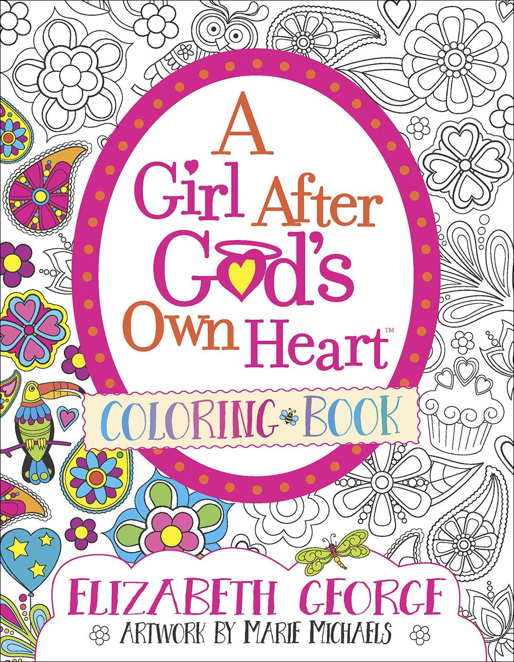 A Girl After God\'s Own Heart Coloring Book: Elizabeth George, Marie ...