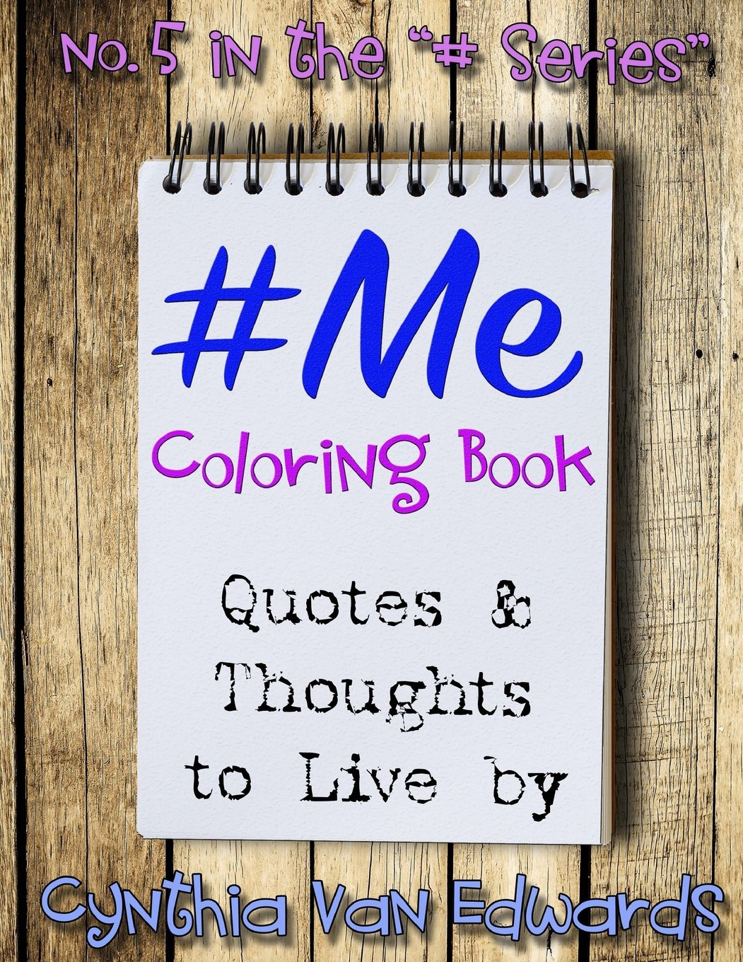 Download #Me #Coloring Book: #ME is Coloring Book No.5 in the Adult Coloring Book Series Celebrating Ideas to Live By (Coloring Books, Coloring Pencils) ... Series of Adult Coloring Books) (Volume 5) ebook