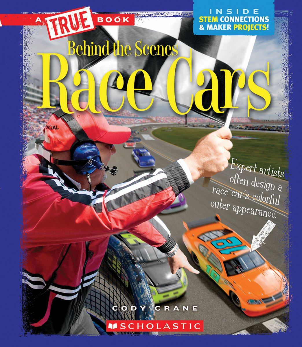 Race Cars (True Book Behind the Scenes)