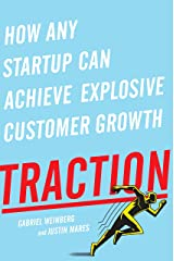 Traction: How Any Startup Can Achieve Explosive Customer Growth Hardcover