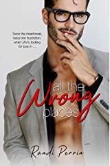 All the Wrong Places Kindle Edition