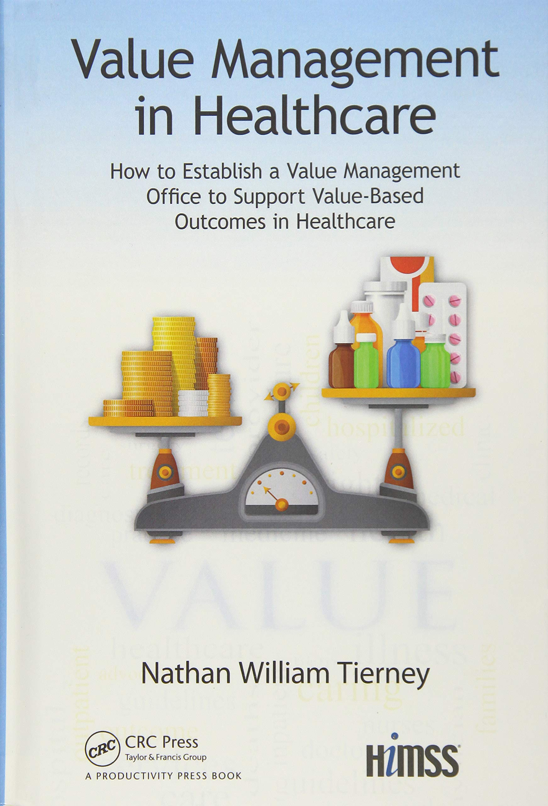 Value Management in Healthcare: How to Establish a Value Management Office  to Support Value-Based Outcomes in Healthcare HIMSS Book Series:  Amazon.co.uk: ...