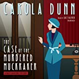 The Case of the Murdered Muckraker: The Daisy Dalrymple Mysteries, Book 10