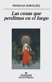 Las cosas que perdimos en el fuego (Narrativa hispánica nº 559) (Spanish Edition