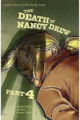 Nancy Drew & The Hardy Boys: The Death of Nancy Drew #4 (Nancy Drew And The Hardy Boys) Kindle Edition
