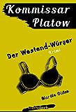 Kommissar Platow, Band 4: Der Westend-Würger: Kriminalroman
