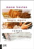 Begin Again (Again-Reihe 1) (German Edition)