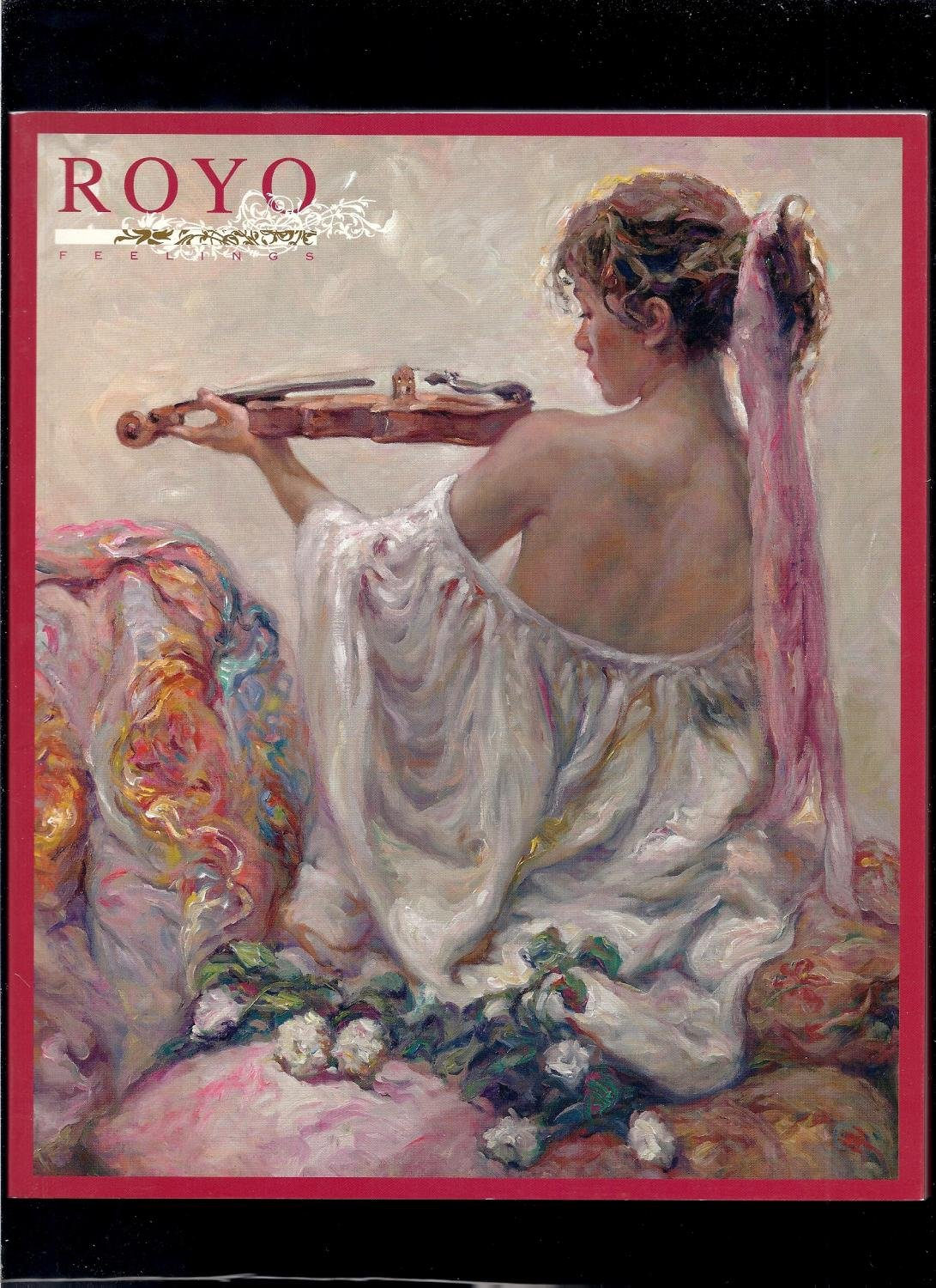Read Online Royo Feelings - Art Catalog - Exclusive Collections, May 2007 ebook