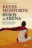Besos de arena: Dos historias de amor, un cruce de destinos, un secreto inconfesable
