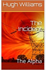 The Incident: The Alpha Kindle Edition