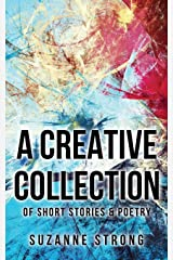 A Creative Collection: of Short Stories & Poetry Paperback