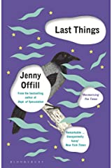Last Things: From the author of Weather, shortlisted for the Women's Prize for Fiction 2020 Kindle Edition