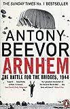 Arnhem: The Battle for the Bridges, 1944