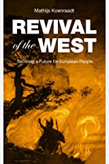 Revival of the West: Securing a Future for European People Kindle Edition