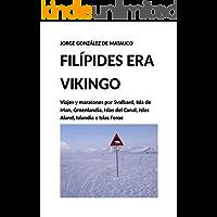 Filípides era vikingo: Viajes y maratones por Svalbard, isla de Man, Groenlandia, islas del Canal, islas Aland, Islandia e islas Feroe