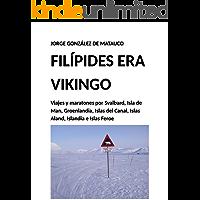 Filípides era vikingo: Viajes y maratones por Svalbard