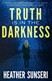 Truth is in the Darkness (Paynes Creek Thriller Book 2)