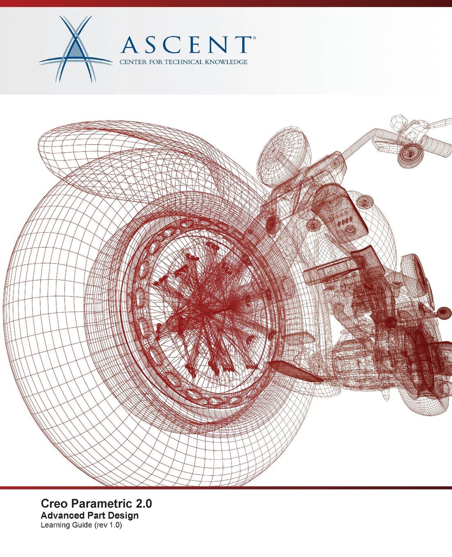 Creo Parametric 2.0: Advanced Part Design pdf epub