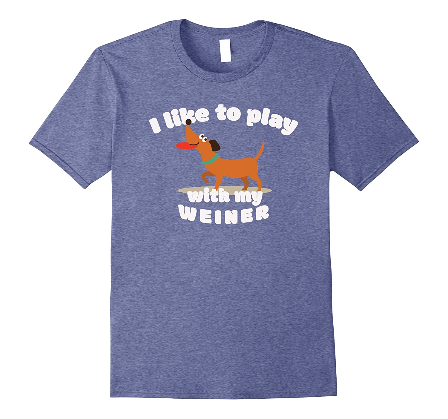 I Like To Play With My Weiner