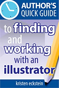 Author's Quick Guide to Finding and Working with an Illustrator