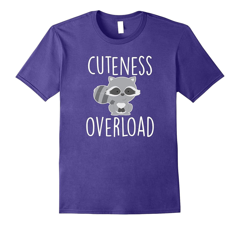 Raccoon T-Shirt Cuteness Overload Raccoon Love Girl Boy Gift-FL