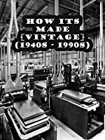 How Its Made [VINTAGE] (1940s - 1990s)