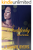Suddenly (The Love You Series Book 3)