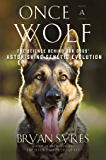 Once a Wolf: The Science that Reveals Our Dogs' Genetic Ancestry