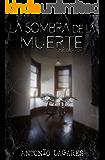 La sombra de la muerte: (El mejor Psicoterror que se puede leer hasta la fecha)
