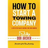 How To Start A Towing Company: A Step By Step Plan To Starting A Tow Truck Business