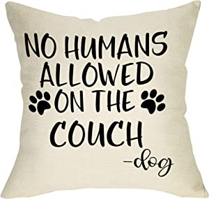 Fbcoo Dog Lover Decorative Throw Pillow Case No Humans Allowed on The Couch Sign Funny Decoration Cushion Cover Home Decor 18 x 18 Inch Cotton Linen for Sofa Couch