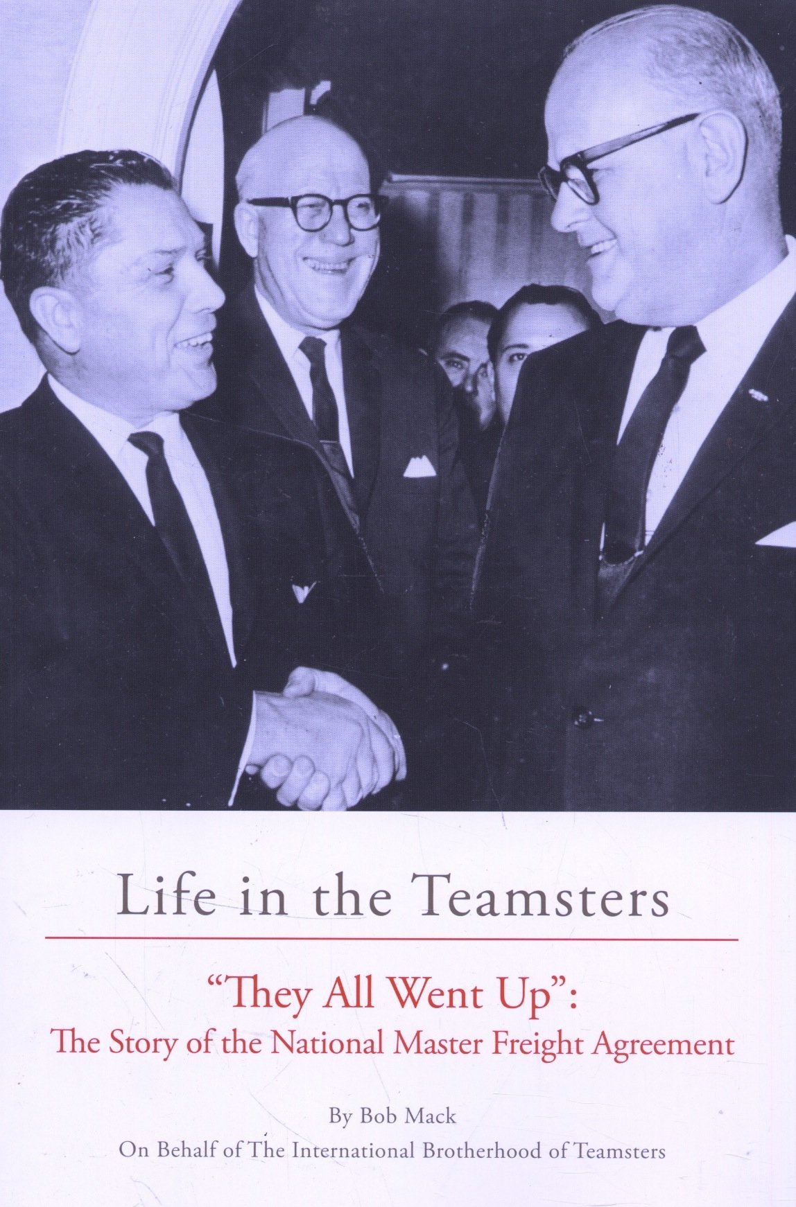 Life In The Teamsters They All Went Up The Story Of The National